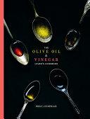 The Olive Oil and Vinegar Lover s Cookbook