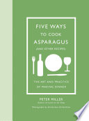 Five Ways to Cook Asparagus  and Other Recipes  Book