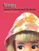 Tammy Rarities from Around the World