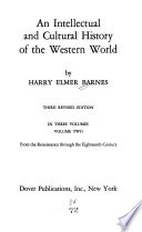 An Intellectual and Cultural History of the Western World: From the Renaissance through the eighteenth century