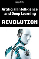 Artificial Intelligence and Deep Learning Revolution