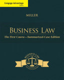 Cengage Advantage Books: Business Law: The First Course - Summarized Case Edition