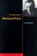 Philosophy of Merleau-Ponty