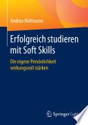 Erfolgreich studieren mit Soft Skills