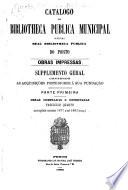 Catalogo da Bibliotheca Publica Municipal outr'ora Real Bibliotheca Publica do Porto