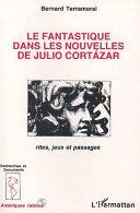 Le fantastique dans les nouvelles de Julio Cortázar