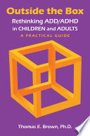 Outside the Box  Rethinking ADD ADHD in Children and Adults
