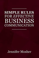 Simple Rules for Effective Business Communication Book