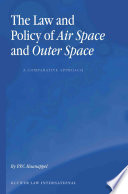 The Law And Policy Of Air Space And Outer Space
