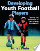 """Developing Youth Football Players"" by Horst Wein"