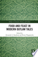 Food and Feast in Modern Outlaw Tales Book