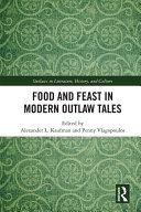 Food and Feast in Modern Outlaw Tales Pdf/ePub eBook