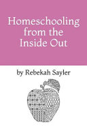 Homeschooling from the Inside Out