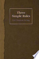 Three Simple Rules for Christian Living Book
