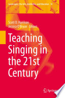 """Teaching Singing in the 21st Century"" by Scott D. Harrison, Jessica O'Bryan"