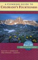 A Climbing Guide to Colorado s Fourteeners