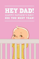 Hey Dad Happy Father S Day See You Next Year Book PDF
