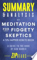 Summary   Analysis of Meditation for Fidgety Skeptics Book