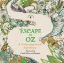 Escape to Oz - A Colouring Book Adventure