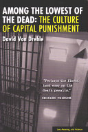 Among the Lowest of the Dead: The Culture of Capital Punishment