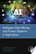 Intelligent Data Mining And Fusion Systems In Agriculture Book PDF