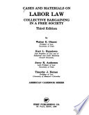 Cases and materials on labor law  : collective bargaining in a free society