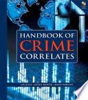 """Handbook of Crime Correlates"" by Lee Ellis, Kevin M. Beaver, John Wright"