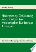 Modernisierung, Globalisierung und Kultur im mexikanischen Bundesstaat Chiapas