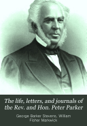 The Life  Letters  and Journals of the Rev  and Hon  Peter Parker