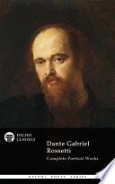 Delphi Complete Poetical Works of Dante Gabriel Rossetti  Illustrated