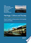 """Heritage, Culture and Society: Research agenda and best practices in the hospitality and tourism industry"" by Salleh Mohd Radzi, Mohd Hafiz Mohd Hanafiah, Norzuwana Sumarjan, Zurinawati Mohi, Didi Sukyadi, Karim Suryadi, Pupung Purnawarman"