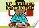 Learn to Listen, Listen to Learn!