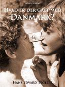 Hvad er der galt med Danmark?