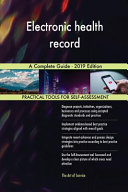 Electronic Health Record A Complete Guide - 2019 Edition