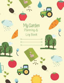 My Garden Planning and Log Book