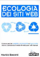 Ecologia dei siti Web. Come e perché usabilità, accessibilità e fogli di stile stanno cambiando il modo di realizzare i siti internet