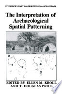 The Interpretation Of Archaeological Spatial Patterning Book PDF