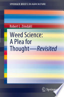 Weed Science - A Plea for Thought - Revisited