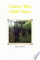 Guitar War Child Hero