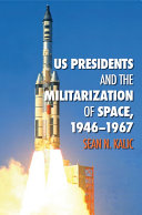 US Presidents and the Militarization of Space  1946 1967