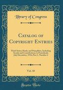 Catalog Of Copyright Entries Vol 10