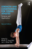 """Strength and Conditioning for Young Athletes: Science and Application"" by Rhodri S. Lloyd, Jon L. Oliver"