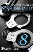 Doctor Patient Confidentiality Volume Eight Confidential 1