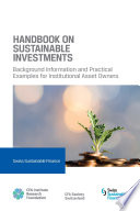 Handbook on Sustainable Investments: Background Information and Practical Examples for Institutional Asset Owners