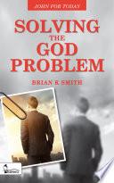 Solving the God Problem