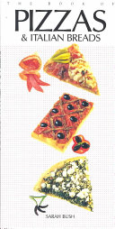 The Book of Pizzas and Italian Breads