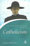 An Intelligent Person s Guide to Catholicism
