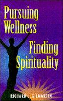 Pursuing Wellness, Finding Spirituality