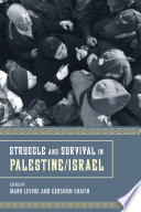 Struggle and Survival in Palestine/Israel