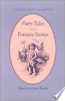 Louisa May Alcott s Fairy Tales and Fantasy Stories Book